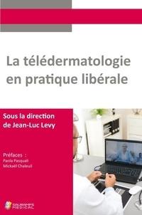 Jean-Luc Levy - La télédermatologie en pratique libérale.