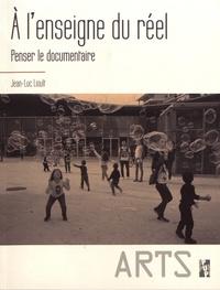 A lenseigne du réel - Penser le documentaire.pdf