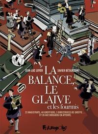 Jean-Luc Loyer et Xavier Bétaucourt - La balance, le glaive et les fourmis.
