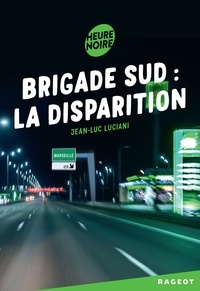 Jean-Luc Luciani - Brigade sud  : La disparition.