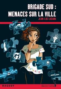 Jean-Luc Luciani - Brigade Sud : Menaces sur la ville.