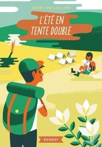 Jean-Luc Luciani - L'été en tente double.
