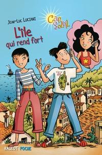 Jean-Luc Luciani - L'île qui rend fort.