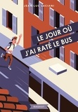 Jean-Luc Luciani - Le jour où j'ai raté le bus.