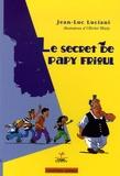 Jean-Luc Luciani - Le secret de Papy Frioul.