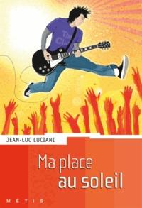 Jean-Luc Luciani - Ma place au soleil.