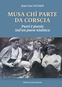 Jean-Luc Luciani - Musa chi parte da corscia - Pueti e puesie ind'un paese niulincu.
