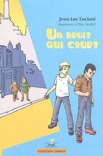 Jean-Luc Luciani - Un bruit qui court.