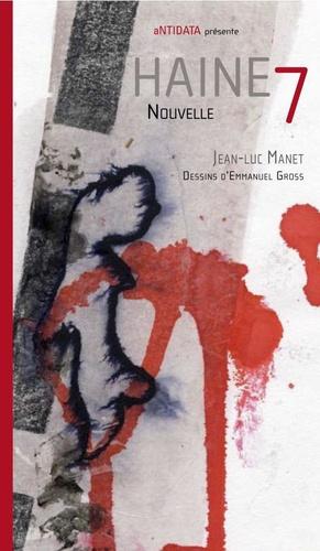 Jean-Luc Manet - Haine 7.