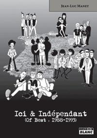 Jean-Luc Manet - Ici & Indépendant - Of Best : 1988-1993.