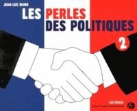 Jean-Luc Mano - Les perles des politiques - Tome 2.
