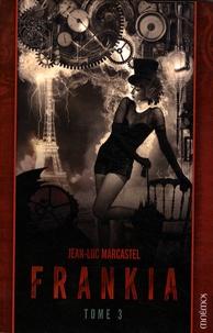 Jean-Luc Marcastel - Frankia Tome 3 : .