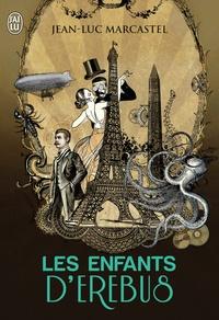 Jean-Luc Marcastel - Les enfants d'Erebus Tome 1 : .