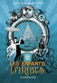 Jean-Luc Marcastel - Les enfants d'Erebus Tome 2 : Nymphose.