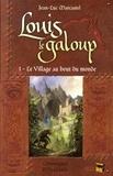 Jean-Luc Marcastel - Louis le Galoup Tome 1 : Le village au bout du monde.