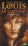 Jean-Luc Marcastel - Louis le Galoup Tome 2 : Les Nuits d'Aurillac.