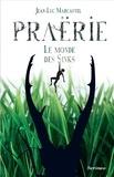 Jean-Luc Marcastel - Praërie Tome 1 : Le monde des Sinks.