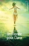 Jean-Luc Marcastel - Un monde pour Clara.