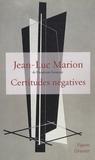 Jean-Luc Marion - Certitudes négatives.