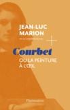 Jean-Luc Marion - Courbet ou la peinture à l'oeil.