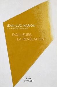 Jean-Luc Marion - D'ailleurs, la révélation.