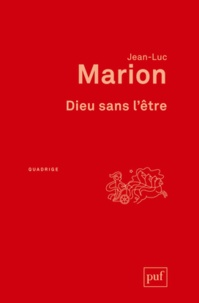 Jean-Luc Marion - Dieu sans l'être.