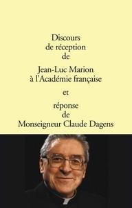 Jean-Luc Marion - Discours de réception à l'Académie française.