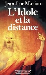 Jean-Luc Marion - L'idole et la distance.
