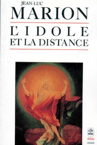 Jean-Luc Marion - L'idole et la distance - Cinq études.