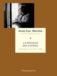 Jean-Luc Marion - La Rigueur des choses.
