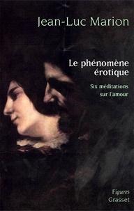 Jean-Luc Marion - Le phénomène érotique.