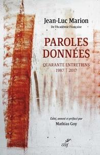Jean-Luc Marion - Paroles données - Quarante entretiens 1987-2017.