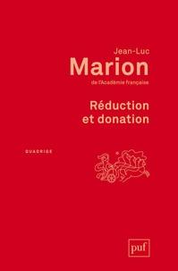 Jean-Luc Marion - Réduction et donation.