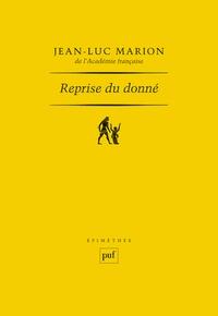 Jean-Luc Marion - Reprise du donné.