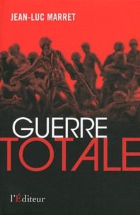 Jean-Luc Marret - Guerre totale.