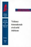 Jean-Luc Marret - Violence transnationale et sécurité intérieure - [colloque, 28 mars 1998.