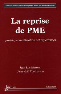 Jean-Luc Marteau et Jean-Noël Combasson - La reprise de PME - Projets, concrétisations et expériences.