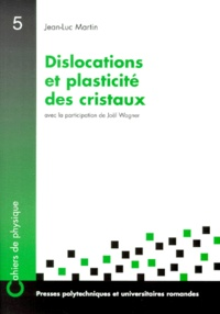 Jean-Luc Martin - Dislocations et plasticité des cristaux.