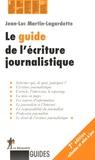 Jean-Luc Martin-Lagardette - Le guide de l'écriture journalistique.