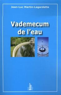 Jean-Luc Martin-Lagardette - Vademecum de l'eau.
