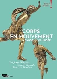 Jean-Luc Martinez - Corps en mouvement - La danse au musée.