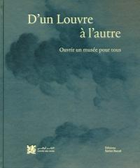 Jean-Luc Martinez et Juliette Trey - D'un Louvre à l'autre - Ouvrir un musée pour tous.