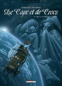 Jean-Luc Masbou et Alain Ayroles - De Cape et de Crocs Tome 10 : De la Lune à la Terre.