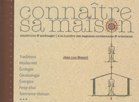 Jean-Luc Massot - Connaître sa maison - Construire & aménager à la lumière des sagesses occidentales & orientales.