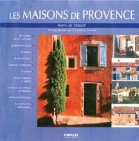 Jean-Luc Massot - Les maisons de Provence.