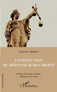 Jean-Luc Mathieu - L'institution du Défenseur des droits.