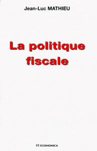 Jean-Luc Mathieu - La politique fiscale.