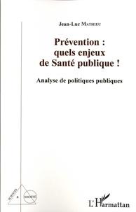 Lemememonde.fr Prévention : quels enjeux de santé publique! - Analyse de politiques publiques Image
