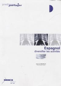Jean-Luc Maurelet - Espagnol : diversifier les activités Collège et lycée.
