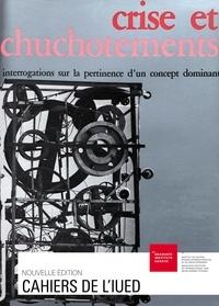 Jean-Luc Maurer et Dominique Perrot - Crise et chuchotements - Interrogations sur la pertinence d'un concept dominant.
